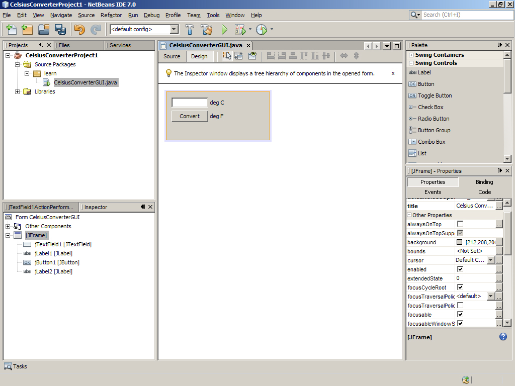 Graphic 1 at left click to enlarge shows netbeans ide with design area display of celsiusconverterproject gui comprising swing windows frame and swing
